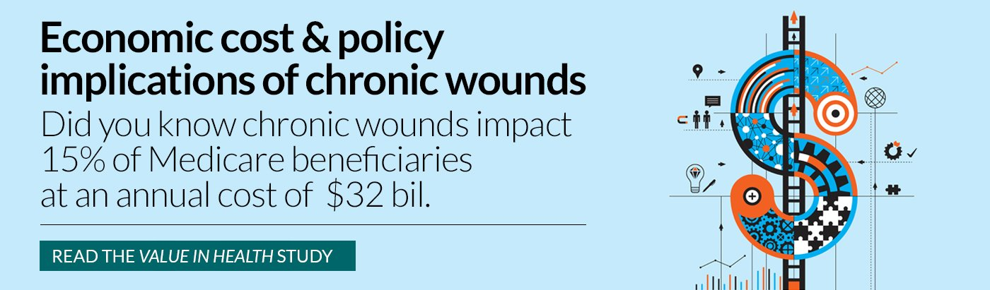 Chronic Wounds: Economic Impact & Costs to Medicare